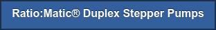 Ratio:Matic Duplex Stepper Pumps