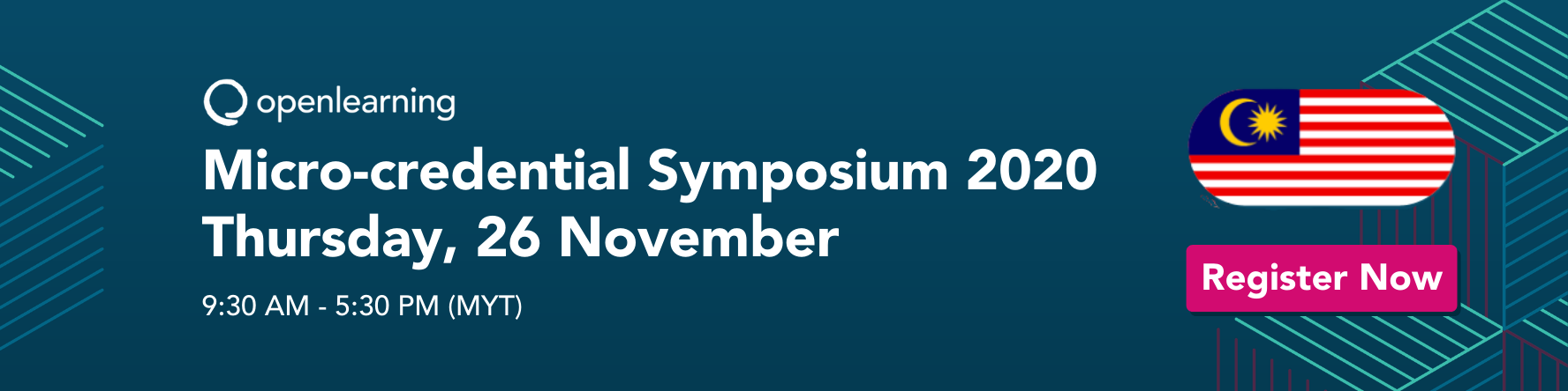 OpenLearning Micro-credential Symposium 2020 Thursday 26 November - Malaysia