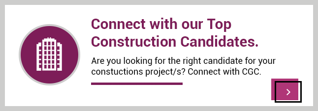 Connect with CGC to hire our top construction candidates