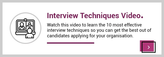 Winning interview techniques and getting the most out of candidates