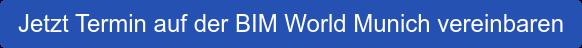 Jetzt Termin auf der BIM World Munich vereinbaren