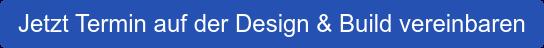 Jetzt Termin auf der Design & Build vereinbaren