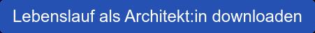 Lebenslauf als Architekt/in downloaden