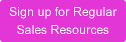 Sign up for Regular  Sales Resources