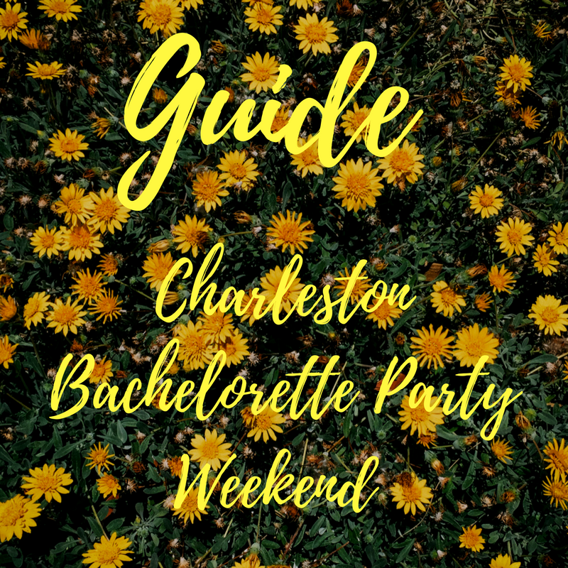 Guide to Charleston Bachelorette Party Weekend