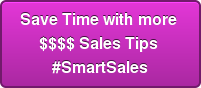 Save Time with more  $$$$ Sales Tips  #SmartSales