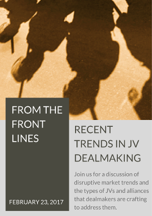 From The Front Lines Recent Trends in Joint Venture Dealmaking