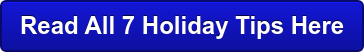 Read All 7 Holiday Tips Here