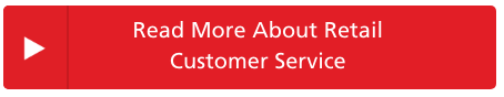 Read More About Retail Customer Service