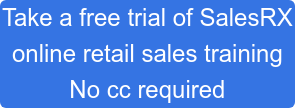 Take a free trial of SalesRX online retail sales training No cc required