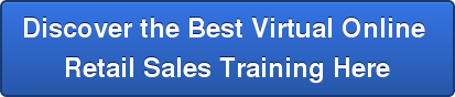 Discover the Best Virtual Online  Retail Sales Training Here