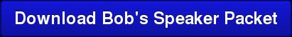 Download Bob's Speaker Packet