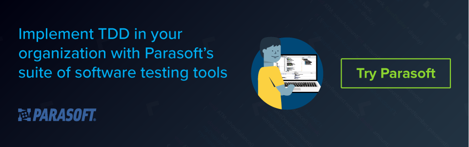 Implement TDD in your organization with Parasoft's suite of software testing tools
