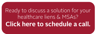 Ready to discuss a solution for your liens & MSAs?  Click here to schedule a call.