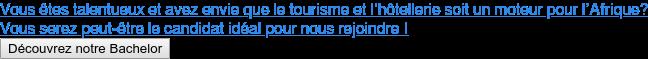 Vous êtes talentueux et avez envie que le tourisme et l'hôtellerie soit un  moteur pour l'Afrique? Vous serez peut-être le candidat idéal pour nous rejoindre ! Découvrez notre Bachelor