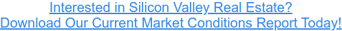 Interested in current Silicon Valley market conditions? Download the report here.