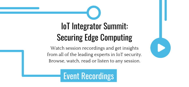 IoT Security Event Recordings - Securing Edge Computing