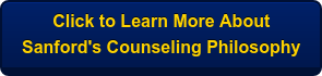 Click to Learn More About Sanford's Counseling Philosophy