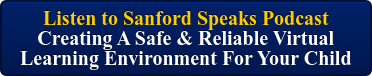 Listen to Sanford Speaks Podcast  Creating A Safe & Reliable Virtual  Learning Environment For Your Child