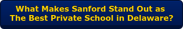 What Makes Sanford Stand Out as  The Best Private School in Delaware?