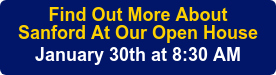 Find Out More About Sanford At Our OpenHouse January 30th at 8:30 AM