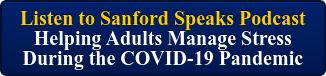 Listen to Sanford Speaks Podcast  Helping Adults Manage Stress During the COVID-19 Pandemic