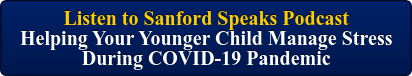 Listen to Sanford Speaks Podcast  Helping Your Younger Child Manage Stress  During COVID-19 Pandemic
