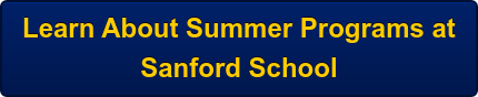 Learn About Summer Programs at  Sanford School