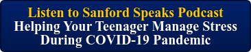 Listen to Sanford Speaks Podcast  Helping Your Teenager Manage Stress  During COVID-19 Pandemic