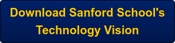 DownloadSanford School's Technology Vision