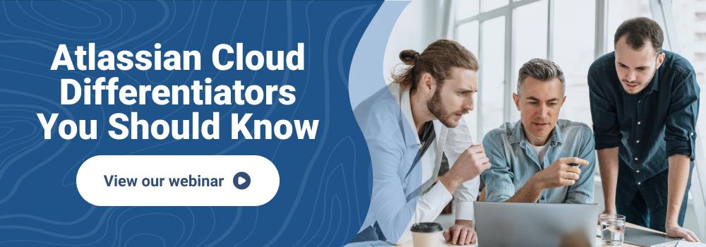 Atlassian Cloud Differentiators