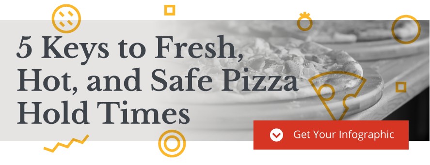 5-Keys-to-Fresh-Hot-Safe-Pizza-Hold-Times