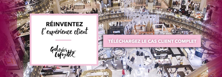 Cas client - Galeries Lafayette
