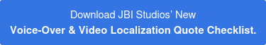 Download JBI Studios' New Voice-Over & Video Localization Quote Checklist.