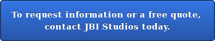 To request information or a free quote,  contact JBI Studios today.