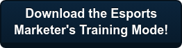 Download the Esports   Marketer's Training Mode!