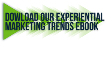 Download our Experiential Marketing Trends eBook!
