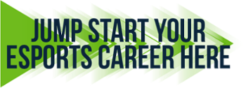 Jump Start Your Esports Career Here
