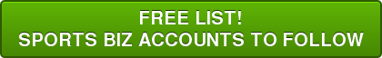 FREE LIST! SPORTS BIZ ACCOUNTS TO FOLLOW