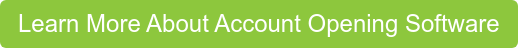 Learn More About Account Opening Software