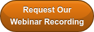 Request Our  Webinar Recording
