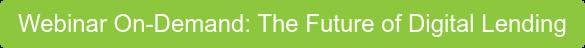 """Register for our the """"Future of Digital Lending"""" webinar"""
