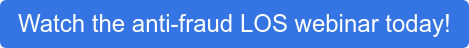 Watch the anti-fraud LOS webinar today!