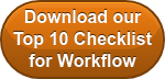 Download our Top 10 Checklist for Workflow