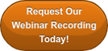 Request Our Webinar Recording Today!