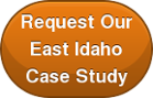 Request Our East Idaho Case Study