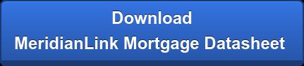 Download  MeridianLink Mortgage Datasheet