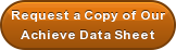Request a Copy of Our Achieve Data Sheet