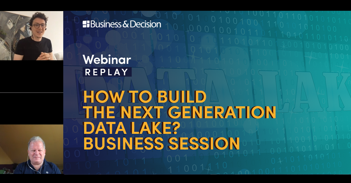 """Thumbnail for """"How to build the next generation Data Lake Business session"""" webinar replay"""