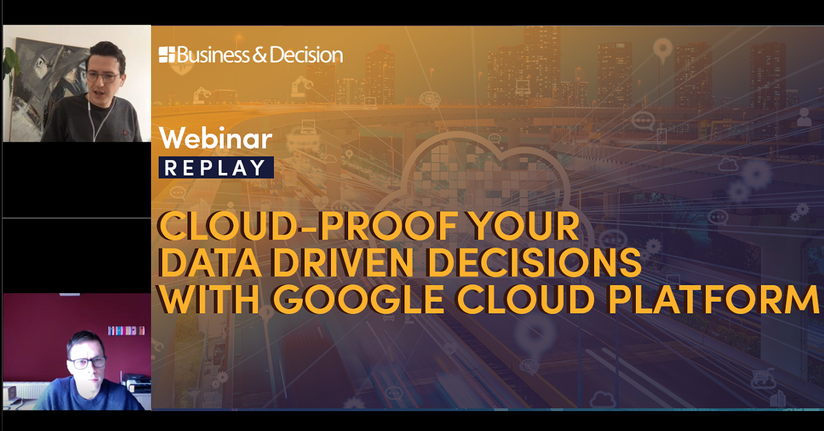 """Thumbnail for """"Cloud proof your data driven decision with Google Cloud platform"""" webinar replay"""